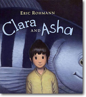 Cover illustration from Clara and Asha. Copyright Eric Rohmann